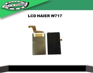 Lcd Pantalla Haier W717 Villa Phone
