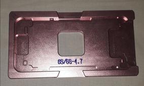 Molde Alinhamento Lcd E Vidro Com Aro iPhone 6s 4.7 Polegada