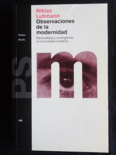 Niklas Luhmann. Observaciones De La Modernidad. Paidós