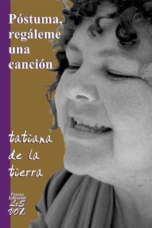 Póstuma, Regáleme Una Canción, De Tatiana De La Tierra