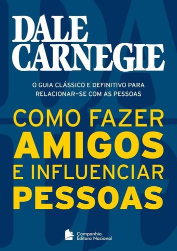Como Fazer Amigos & Influenciar Pessoas Dale Carnegie