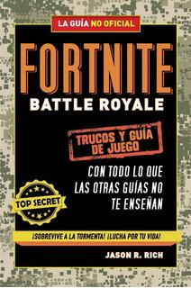 Libro Fortnite Battle Royale: Trucos Y Guía De Juego