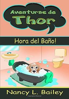 Libro : Aventuras De Thor: Hora Del Baño! - Nancy L. Ba...