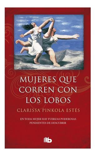 Mujeres Que Corren Con Lobos - Pinkola Estes Bolsillo Libro