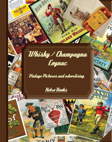 Whisky / Champagna Cognac - Vintage Pictures And Advertising