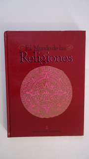 El Mundo De Las Religiones, Hinduismo-budismo, Tomo 2