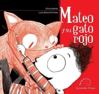 ** Mateo Y Su Gato Rojo ** Silvina Rocha 4 Años