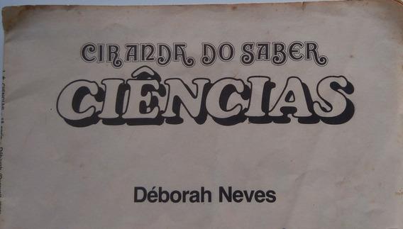 Ciranda Do Saber. Ciências. Déborah Neves. 1ª Série