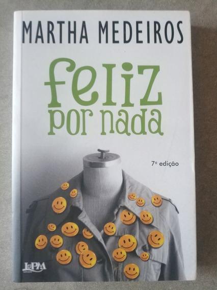 Livro Feliz Por Nada Martha Medeiros Usado Frete R$15