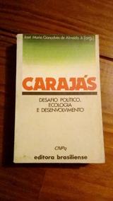 Carajás - Desafio Político Ecologia E Desenvolvimento