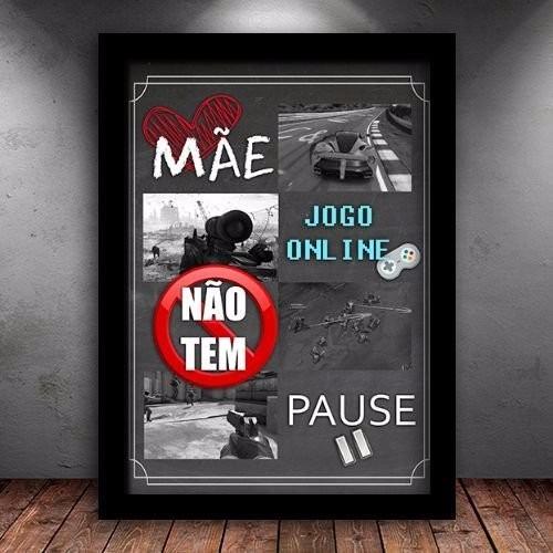 Quadro Decorativo Poster Mãe Jogo Online Não Tem Pause