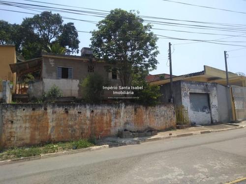 Imagem 1 de 8 de Vende-se Casa E Terreno- Jd Das Acácias- Santa Isabel- Sp821