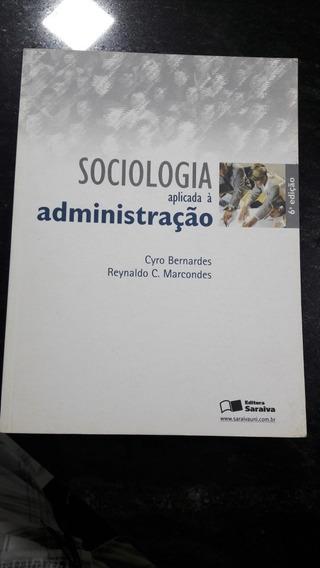 Livro Sociologia Aplicada À Administração 6ª Edição
