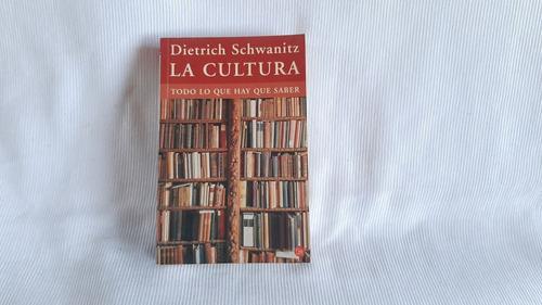 La Cultura Todo Lo Que Hay Que Saber Dietrich Schwanitz