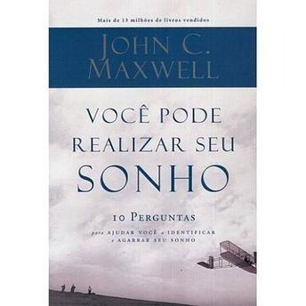 Voçê Pode Realizar Seu Sonho -john C. Maxwell/ Thomas Nelson
