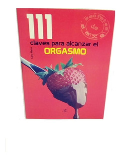 Libro 111 Claves Para Alcanzar El Orgasmo