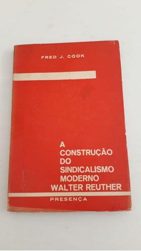 Livro Sobre Construção Do Sindicalismo Em 1963 = Fred Cook