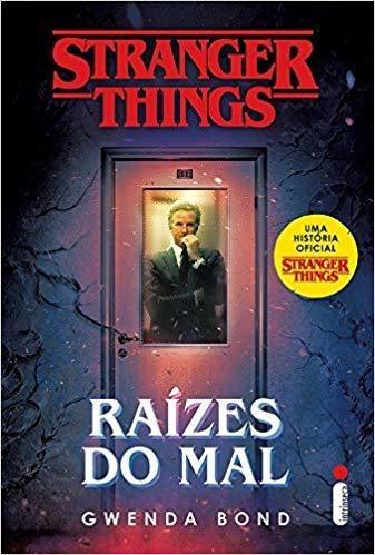 Stranger Things - Vol. 1 - Raizes Do Mal