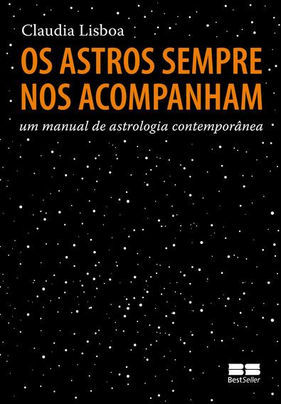 Os Astros Sempre Nos Acompanham - Bestseller