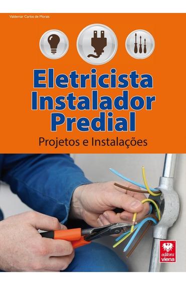 Livro Eletricista Instalador Predial.projetos E Instalações.