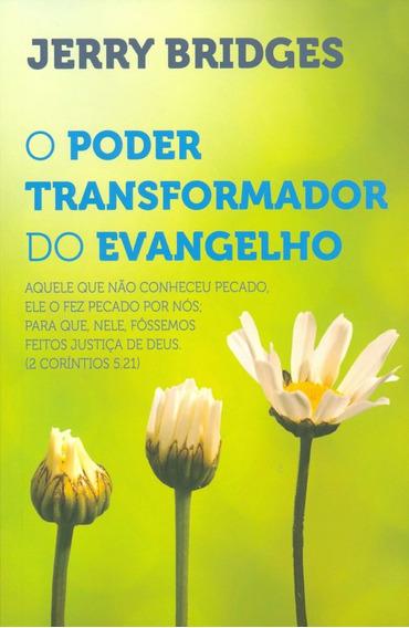 Livro Jerry Bridges - O Poder Transformador Do Evangelho