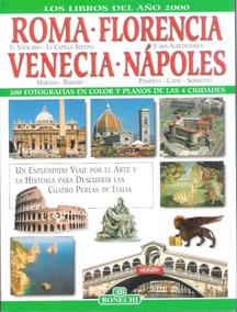 Roma, Florença, Veneza E Nápoles - Viagens, Turismo, Cultura