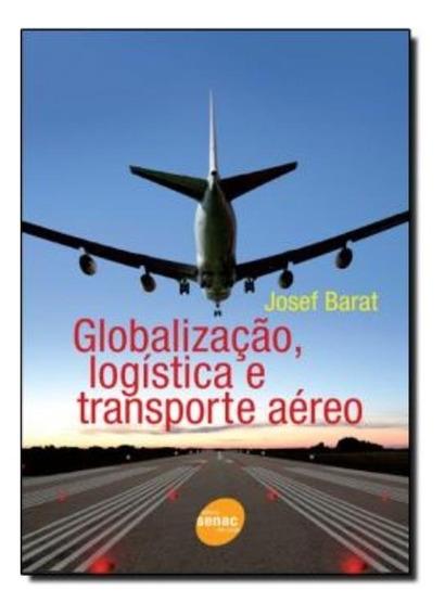 Globalizacao, Logistica E Transporte Aereo
