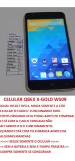 Celular Qbex W509 X-gold W510 Sem Bateria E Tampa Leia (05)