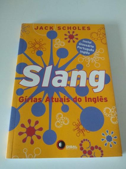 Slang - Gírias Atuais Do Inglês - Livro
