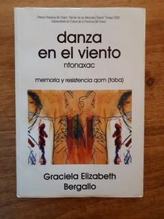 Danza En El Viento. Memoria Y Resistencia Qom