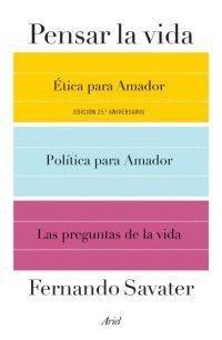 Pensar La Vida (etica Para Amador, Politica Para Amador Y La