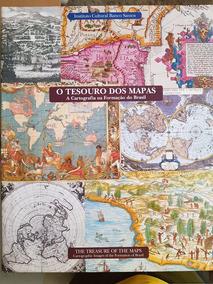 O Tesouro Dos Mapas - Cartografia Na Formação Do Brasil