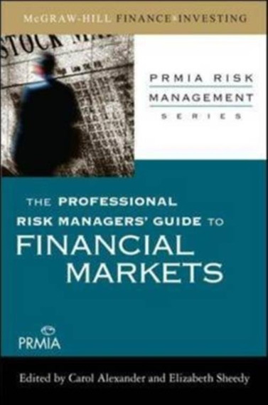 Professional Risk Manager´s Guide To Financial Markets