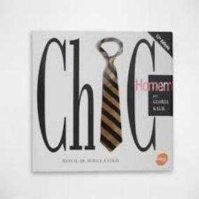 Livro Chic Homem Por Gloria Kalil - Manual De Moda E Estilo