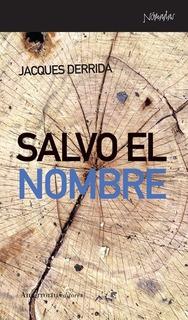 Salvo El Nombre - Derrida, Jacques