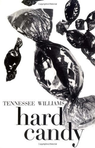 Hard Candy: Stories : Tennessee Williams