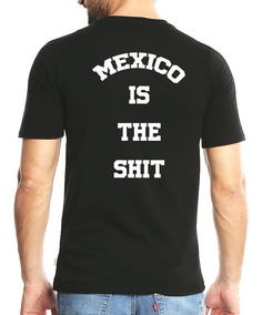 Camiseta Estampada México Is The Shit