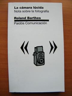 La Cámara Lúcida, Notas Sobre Fotografía, Rolan Barthes