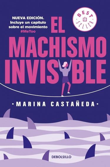 El Machismo Invisible - Marina Castañeda Gutman - Original