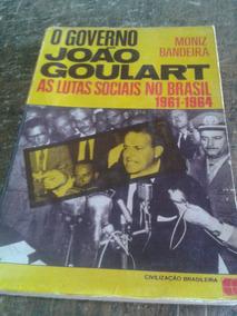 Governo João Goulart-as Lutas Sociais No Brasil-1961/1964