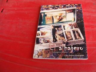 Libro El Alhajero Cuentos Y Relatos , Luis Solana Rodriguez