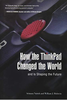 Book : How The Thinkpad Changed The World¿and Is Shaping..