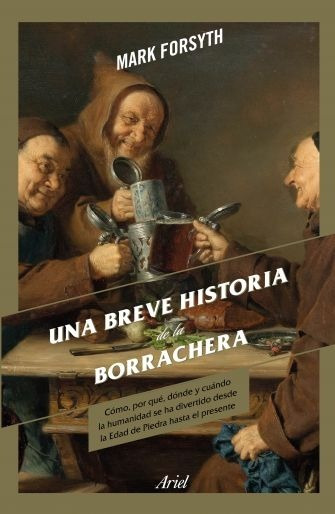 Una Breve Historia De La Borrachera - Mark Forsyth