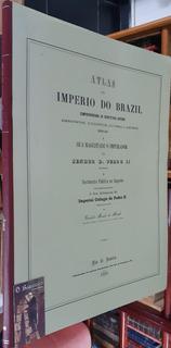 Atlas Do Império Do Brazil - Atlas Do Império Do Brasil