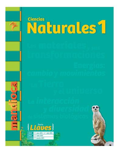 Naturales 1 Serie Llaves - Editorial Mandioca