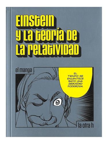 Imagen 1 de 3 de Einstein Y La Teoria De La Relatividad - Ed. Otra H - Manga