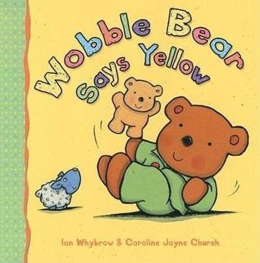 Wobble Bear Says Yellow - Whybrow Ian