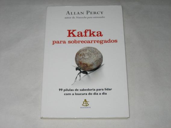 Kafka Para Sobrecarregados - Allan Percy - 2012 - Sextante