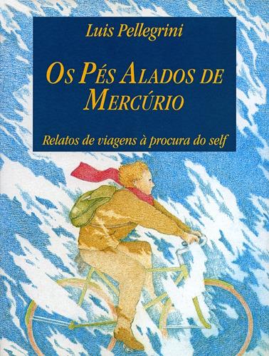 Imagem 1 de 2 de Os Pés Alados De Mercúrio - Luis Pellegrini