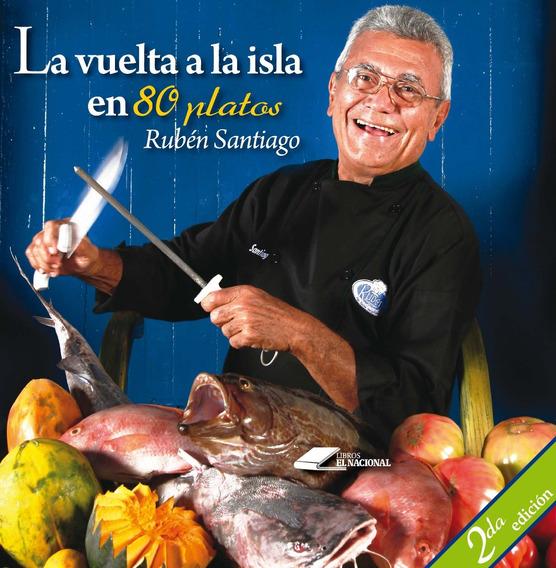 La Vuelta A La Isla En 80 Platos / Rubén Santiago